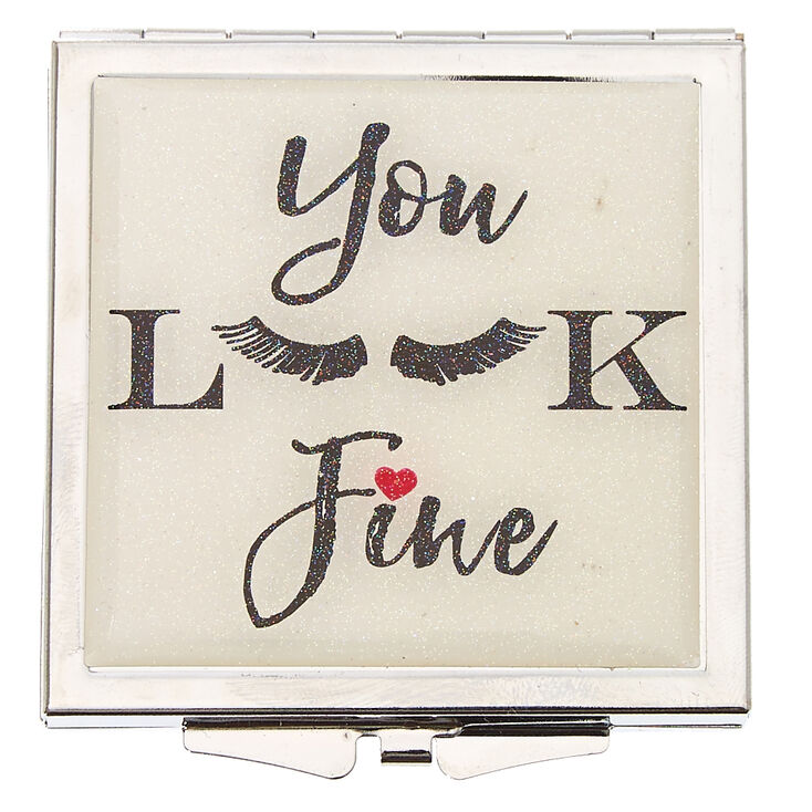 You Look Fine Compact Mirror,