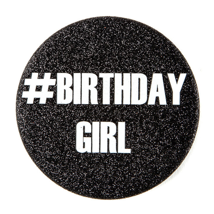 #Birthday Girl Button,