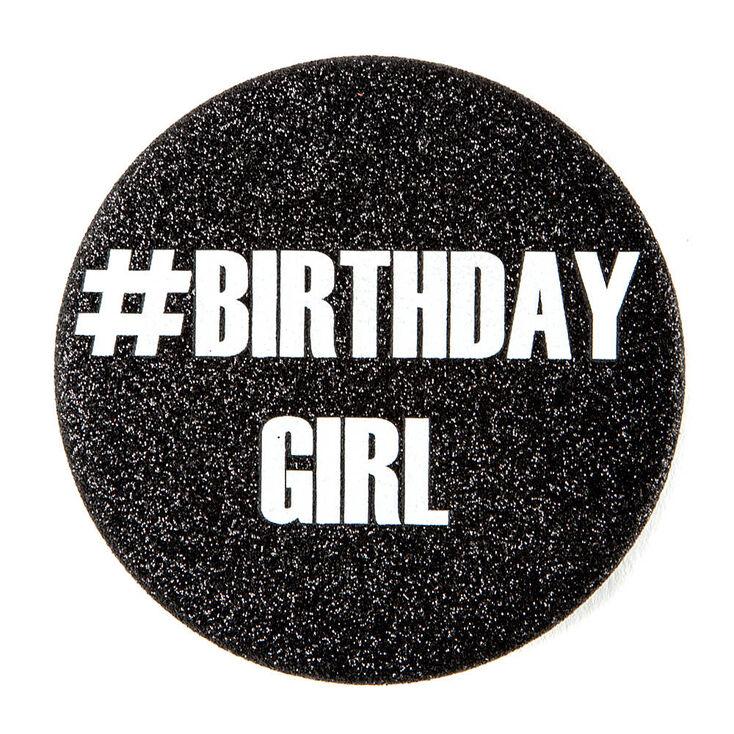 #Birthday Girl Button,
