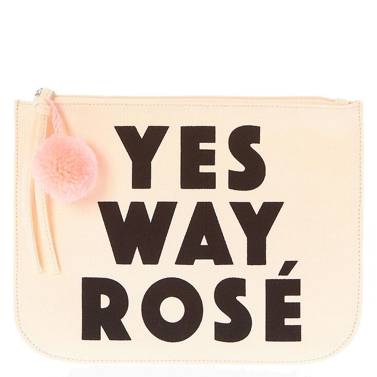 Yes Way, Rosé Clutch,