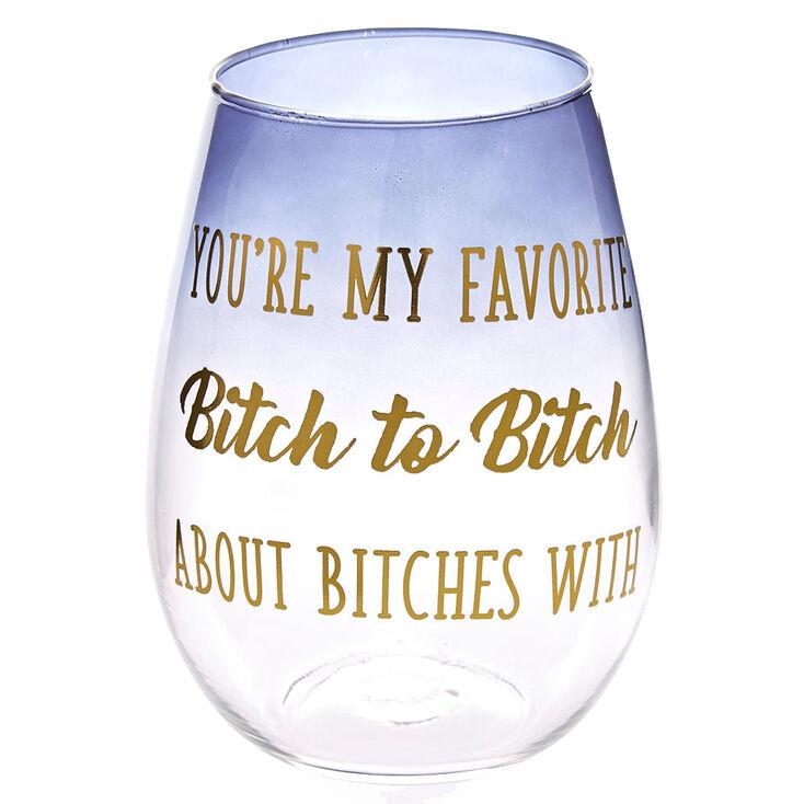 Favorite Bitch Stemless Wine Glass,