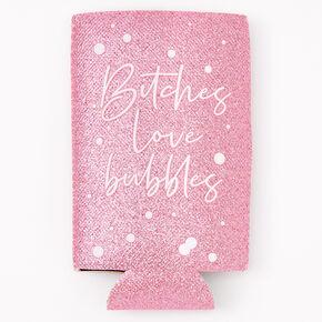 Bitches Love Bubbles Glitter Skinny Koozie - Pink,