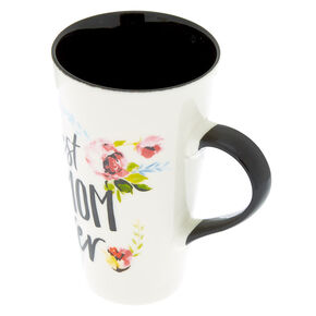 Best Mom Ever Tall Mug,