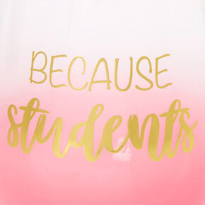 Because Students Ombre Wine Glass - Pink,