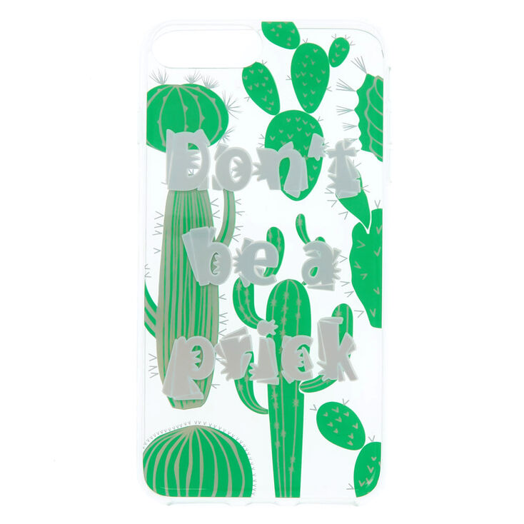 Don't Be a Prick Cactus Phone Case - Fits iPhone 6/7/8 Plus,