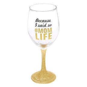 Mom Life Wine Glass - Gold,