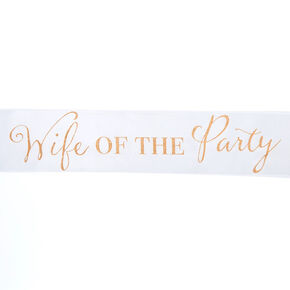 Wife Of The Party Sash,