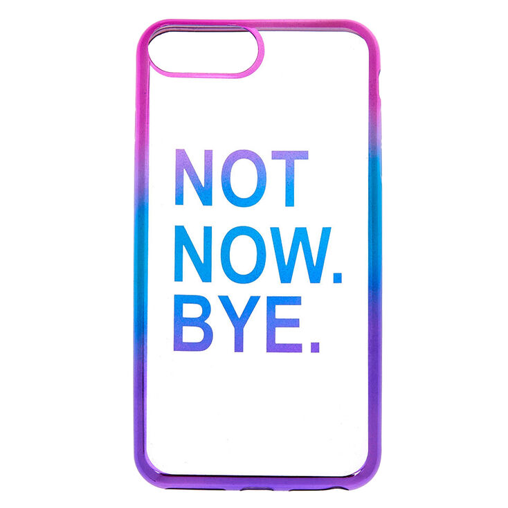 Anodized Not Now. Bye. Phone Case - Fits iPhone 6/7/8 Plus,