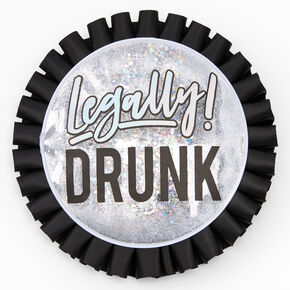 Legally! Drunk Button - Black,
