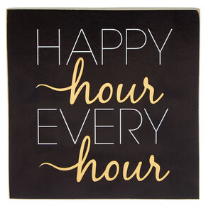 Happy Hour Every Hour Word Block - Black,