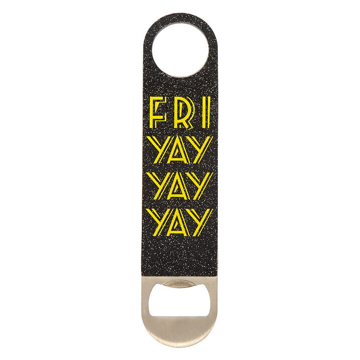 Fri Yay Bottle Opener,