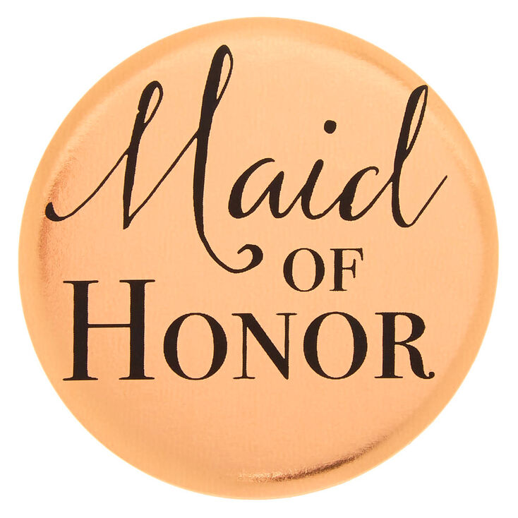 Rose Gold Maid Of Honor Button,