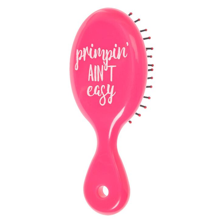 PRIMPIN' AIN'T EASY Mini Pink Hairbrush,