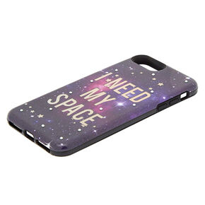 I Need My Space Protective Phone Case - Fits iPhone 6/7/8 Plus,