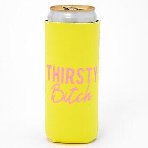 Thirsty Bitch Drink Koozie,