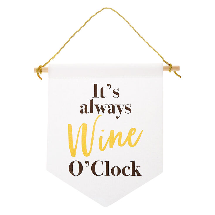 It's Always Wine O'Clock Banner Sign - White,
