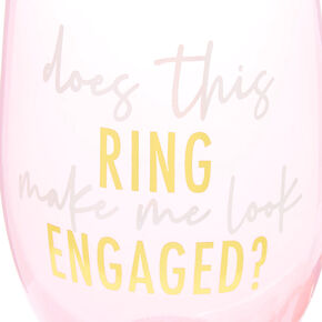 Does This Ring Make Me Look Engaged Wine Glass & Stopper Set - Pink, 2 Pack,
