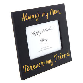 Always My Mom Forever My Friend Photo Frame - Black,