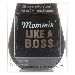 Mommin' Like A Boss Silicone Wine Glass,