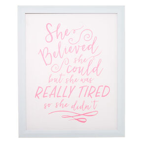 She Believed She Could Wall Art - White,