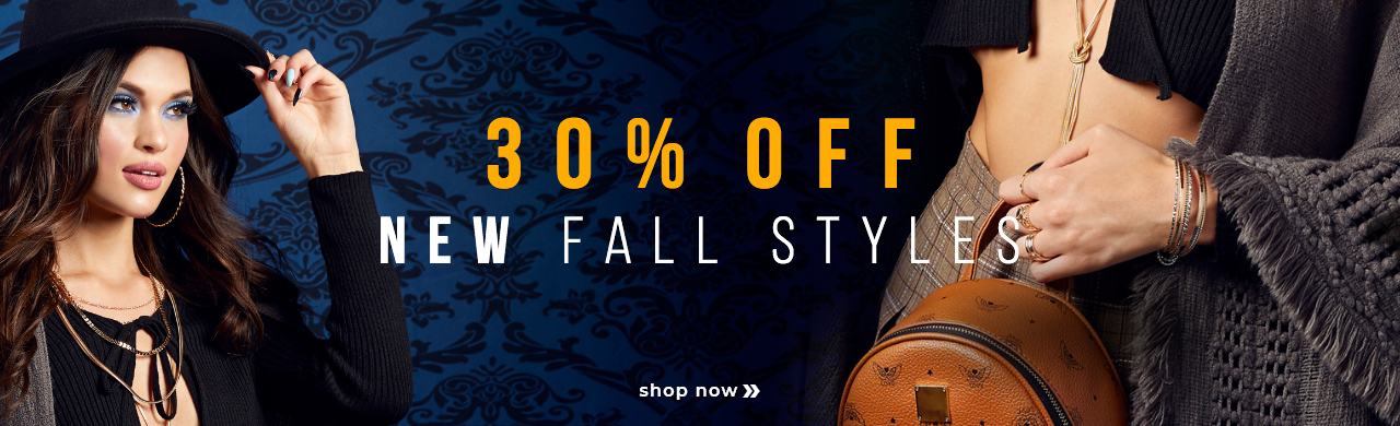 30% OFF NEW FALL STYLES