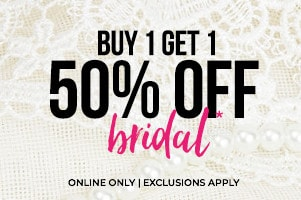 Buy One Get One 50% Off Bridal*