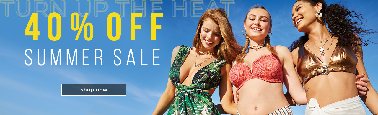 Turn Up the Heat 40% OFF Summer Sale