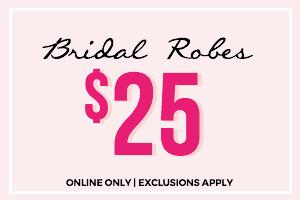 Bridal Robes: $25
