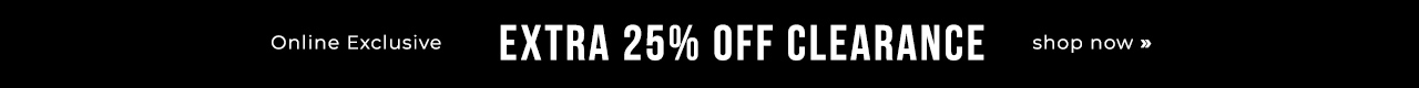 Extra 25% Off Clearance Online Exclusive.