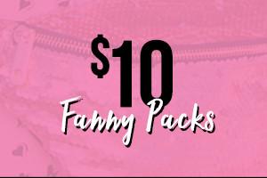 $10 FANNY PACKS