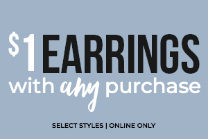 $1 Earrings with any purchase. Select Styles. Online Only.