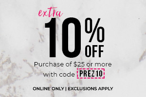 10% OFF PURCHASE $25+ WITH CODE PREZ10