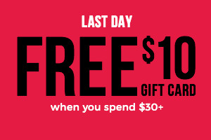 LAST DAY! FREE $10 Gift Card on orders $30+
