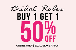 Bridal Robes: Buy 1 Get 1 50% OFF
