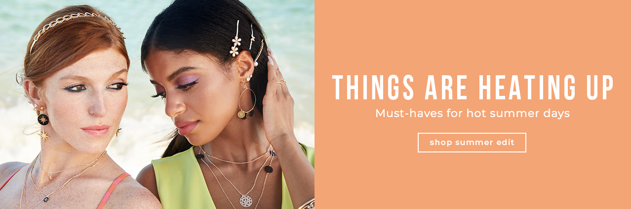 THINGS ARE HEATING UP MUST-HAVES FOR HOT SUMMER DAYS
