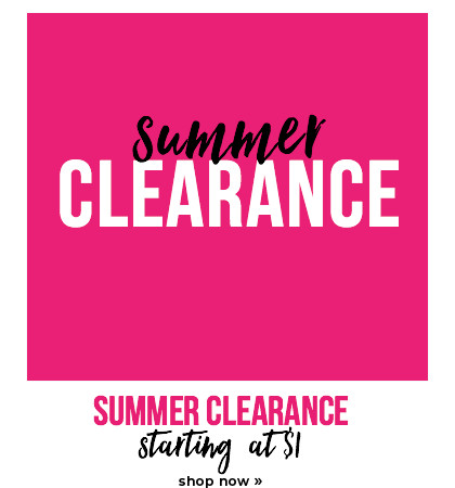 Summer Clearance Starting at $1
