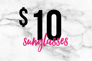 $10 Sunglasses